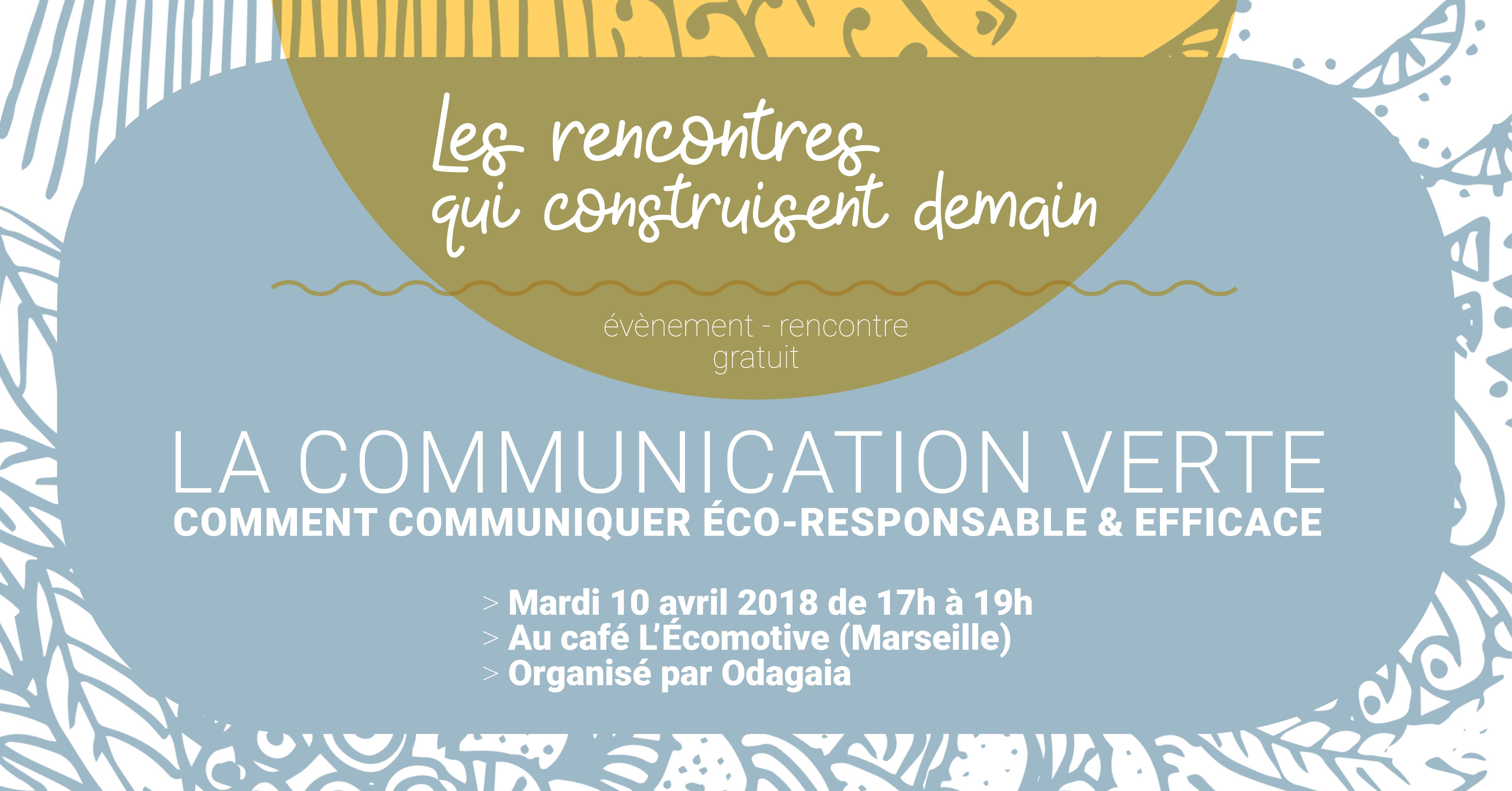 Les rencontres qui construisent demain # 1 : La communication verte – Comment communiquer eco responsable et efficace ?